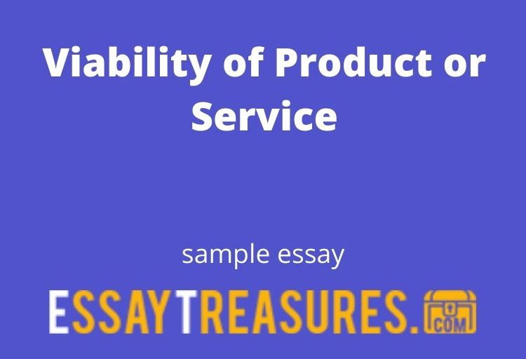 Viability of Product or Service essay