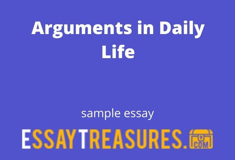 Arguments in Daily Life essay