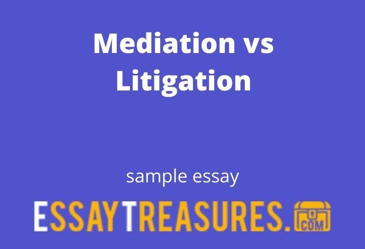 Mediation vs Litigation essay