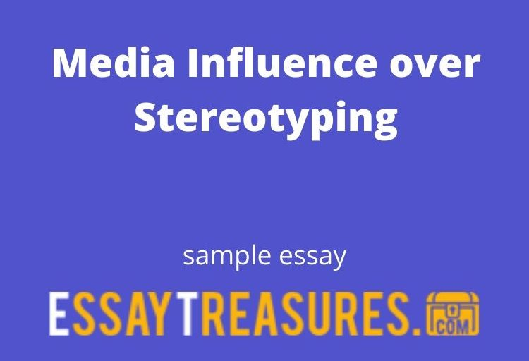 Media Influence over Stereotyping essay