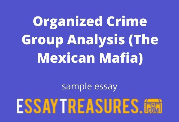 Organized Crime Group Analysis (The Mexican Mafia)