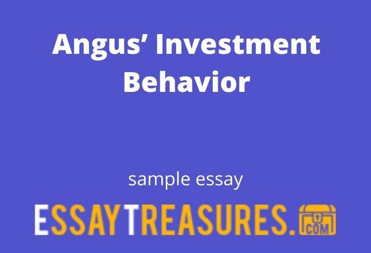 Angus' Investment Behavior essay