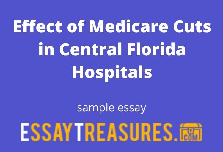 Effect of Medicare Cuts in Central Florida Hospitals essay