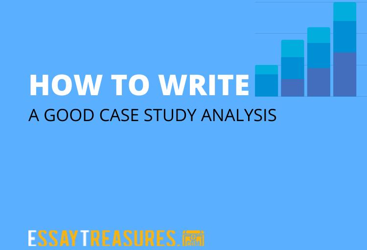 How to write a case study analysis